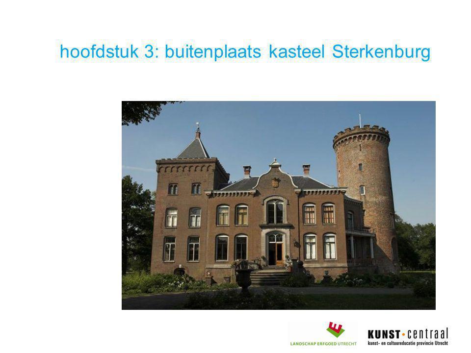 hoofdstuk 3: buitenplaats kasteel Sterkenburg