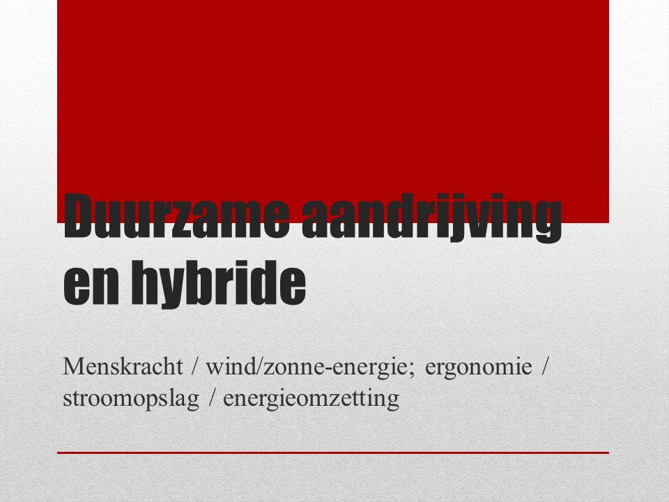 Inhoud • Wat is duurzame aandrijving en hybride.• Waarom duurzame aandrijving.