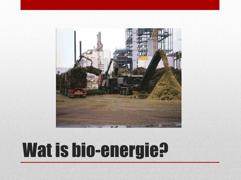 Wat is bio-energie?