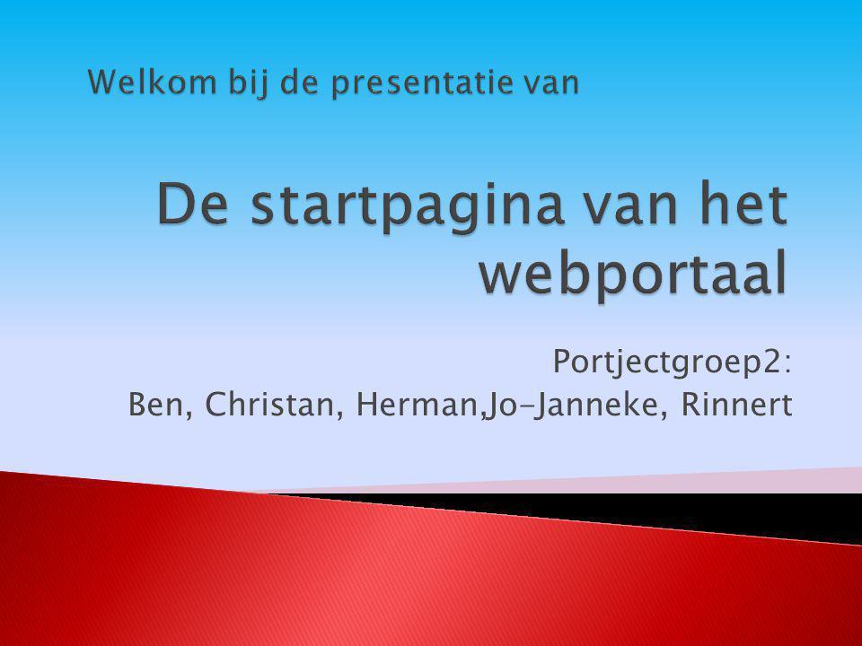 Portjectgroep2: Ben, Christan, Herman,Jo-Janneke, Rinnert