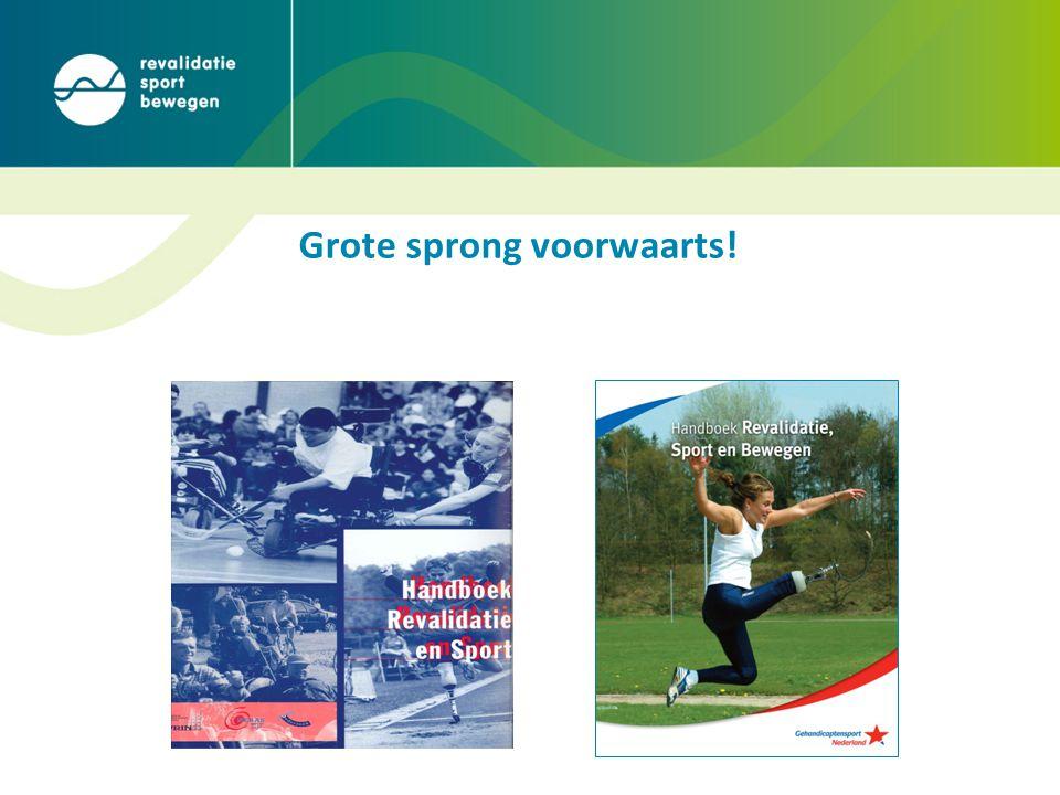 Programma Revalidatie, Sport en Bewegen Missie Revalidanten ontwikkelen en behouden een gezonde (sportieve) en actieve leefstijl.