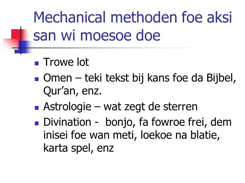Mechanical methoden foe aksi san wi moesoe doe  Trowe lot  Omen – teki tekst bij kans foe da Bijbel, Qur'an, enz.