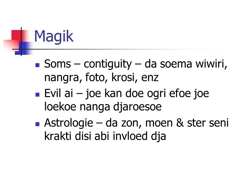 Marki foe wan formal religie  Specialists nanga hei opleiding na ini da religie nanga dem santa boekoe  Dem broko hede foe ultimaat waarheid, ultimaat realiteit, top level cosmic realiteit, pe soema go foe teego,enz.