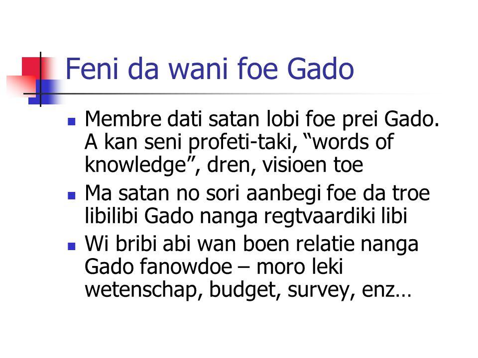 Feni da wani foe Gado  Membre dati satan lobi foe prei Gado.