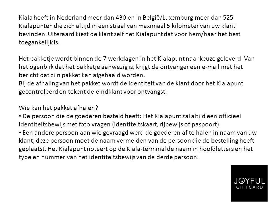 Kiala heeft in Nederland meer dan 430 en in België/Luxemburg meer dan 525 Kialapunten die zich altijd in een straal van maximaal 5 kilometer van uw klant bevinden.