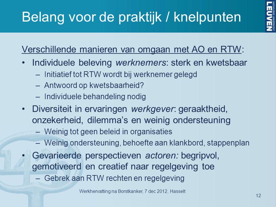 Belang voor de praktijk / knelpunten Verschillende manieren van omgaan met AO en RTW: •Individuele beleving werknemers: sterk en kwetsbaar –Initiatief