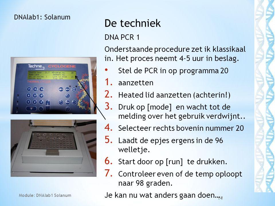 De techniek DNA PCR 1 Onderstaande procedure zet ik klassikaal in. Het proces neemt 4-5 uur in beslag. • Stel de PCR in op programma 20 1. aanzetten 2