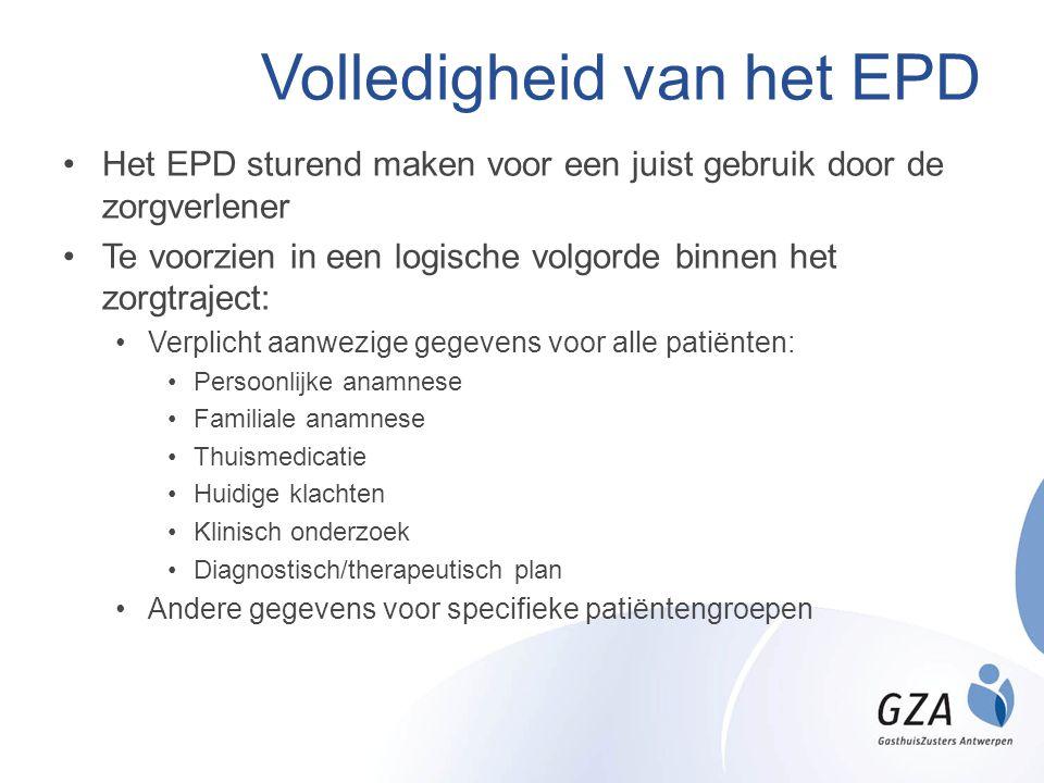 Volledigheid van het EPD •Het EPD sturend maken voor een juist gebruik door de zorgverlener •Te voorzien in een logische volgorde binnen het zorgtraje