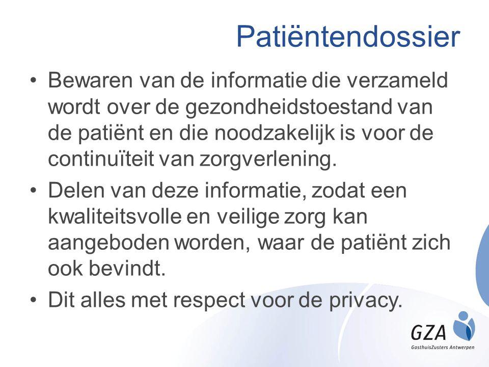 Patiëntendossier •Bewaren van de informatie die verzameld wordt over de gezondheidstoestand van de patiënt en die noodzakelijk is voor de continuïteit