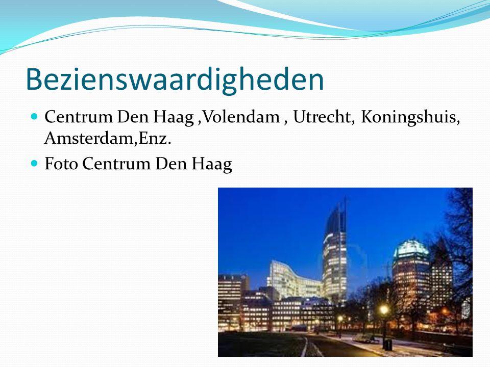 Bezienswaardigheden  Centrum Den Haag,Volendam, Utrecht, Koningshuis, Amsterdam,Enz.