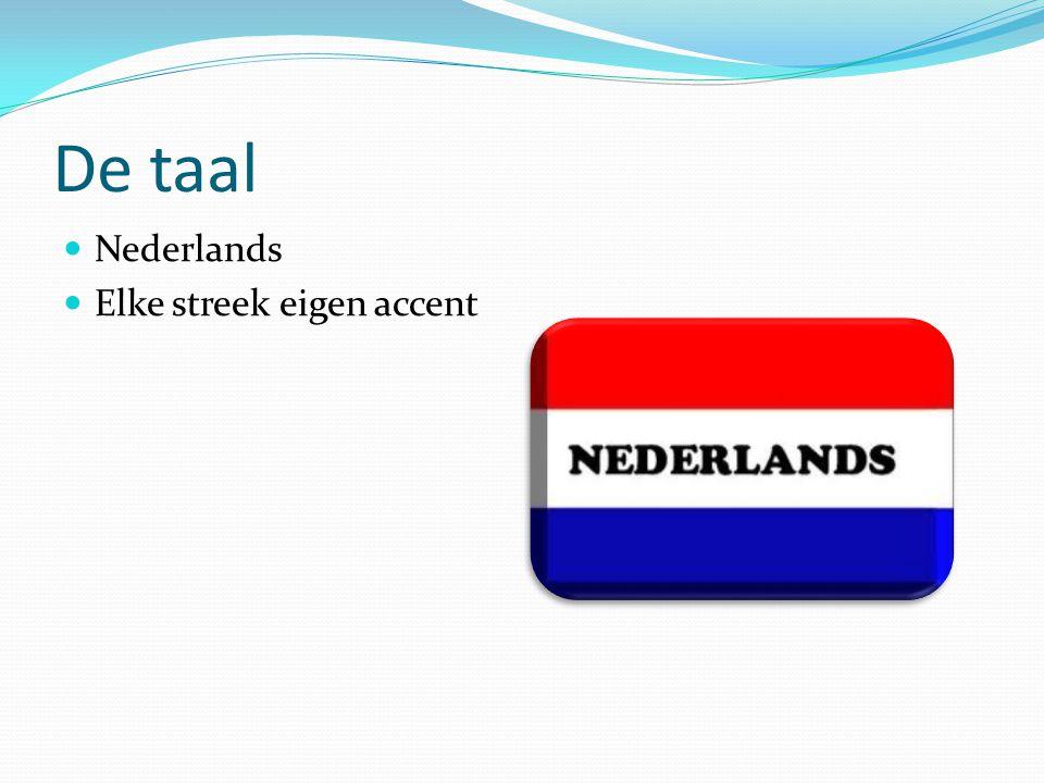 De taal  Nederlands  Elke streek eigen accent
