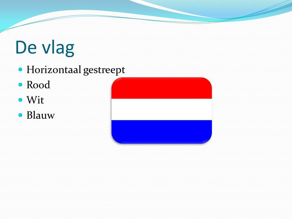 De vlag  Horizontaal gestreept  Rood  Wit  Blauw