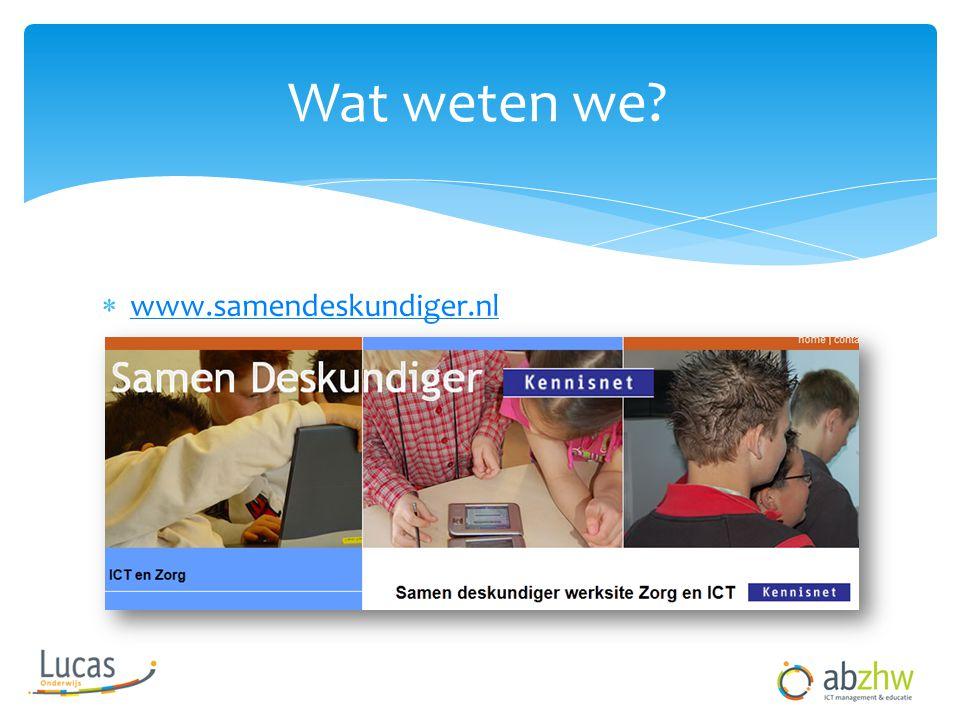  www.samendeskundiger.nl www.samendeskundiger.nl Wat weten we