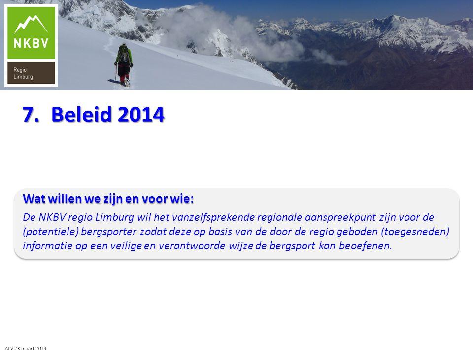 7. Beleid 2014 ALV 23 maart 2014 Wat willen we zijn en voor wie: De NKBV regio Limburg wil het vanzelfsprekende regionale aanspreekpunt zijn voor de (