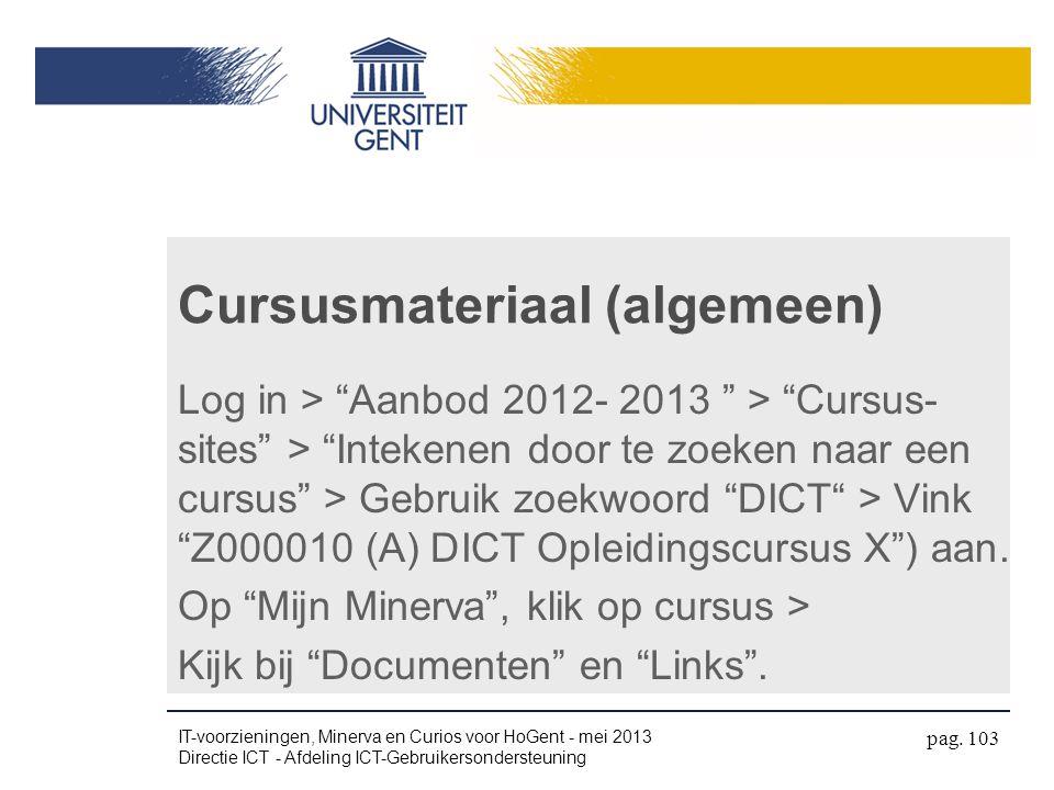 """Cursusmateriaal (algemeen) Log in > """"Aanbod 2012- 2013 """" > """"Cursus- sites"""" > """"Intekenen door te zoeken naar een cursus"""" > Gebruik zoekwoord """"DICT"""" > V"""