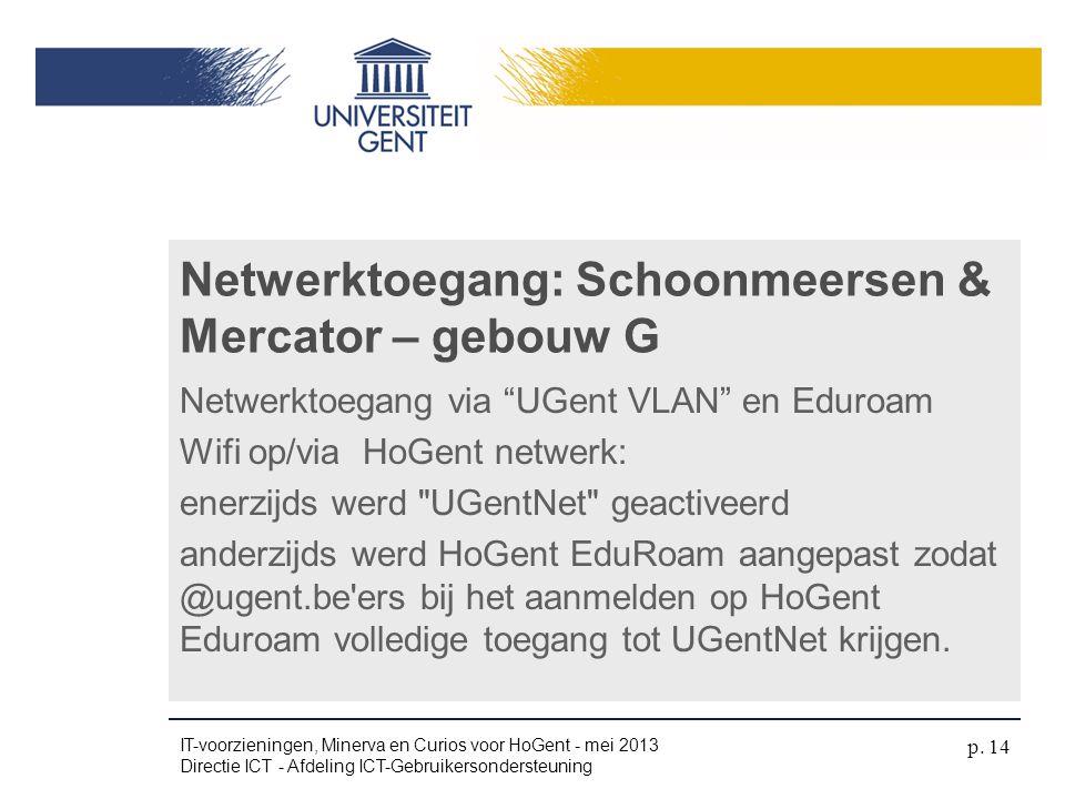 """Netwerktoegang via """"UGent VLAN"""" en Eduroam Wifi op/via HoGent netwerk: enerzijds werd"""