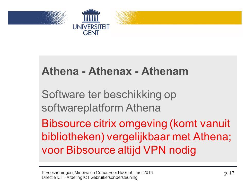 Software ter beschikking op softwareplatform Athena Bibsource citrix omgeving (komt vanuit bibliotheken) vergelijkbaar met Athena; voor Bibsource alti