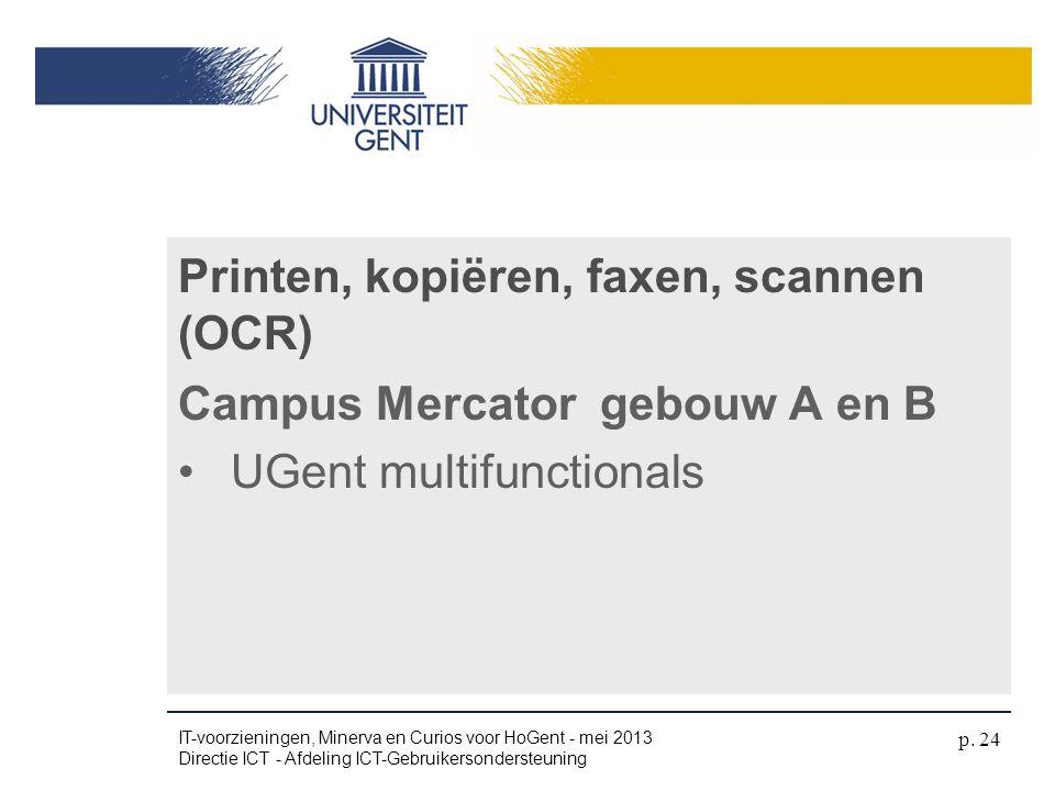 Campus Mercator gebouw A en B •UGent multifunctionals Printen, kopiëren, faxen, scannen (OCR) IT-voorzieningen, Minerva en Curios voor HoGent - mei 20