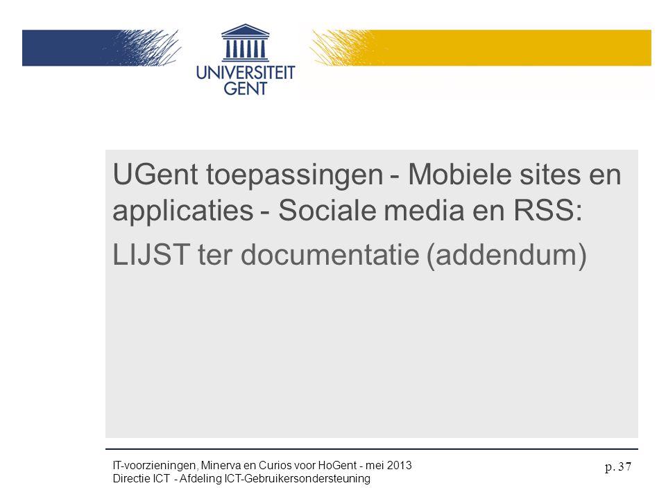 LIJST ter documentatie (addendum) UGent toepassingen - Mobiele sites en applicaties - Sociale media en RSS: IT-voorzieningen, Minerva en Curios voor H