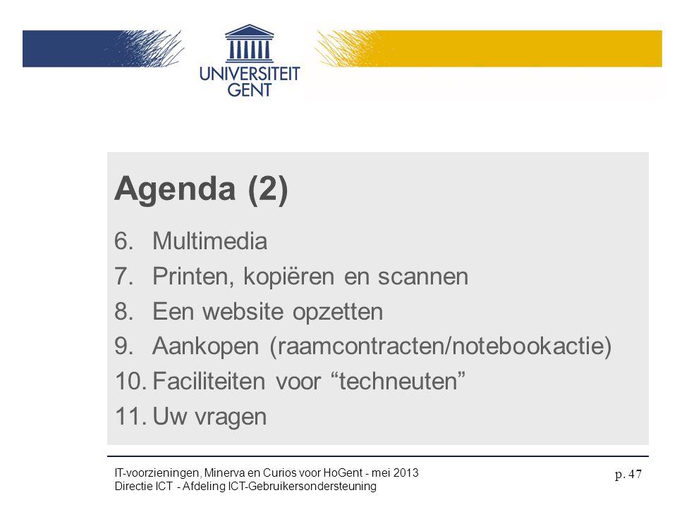 """6.Multimedia 7.Printen, kopiëren en scannen 8.Een website opzetten 9.Aankopen (raamcontracten/notebookactie) 10.Faciliteiten voor """"techneuten"""" 11.Uw v"""