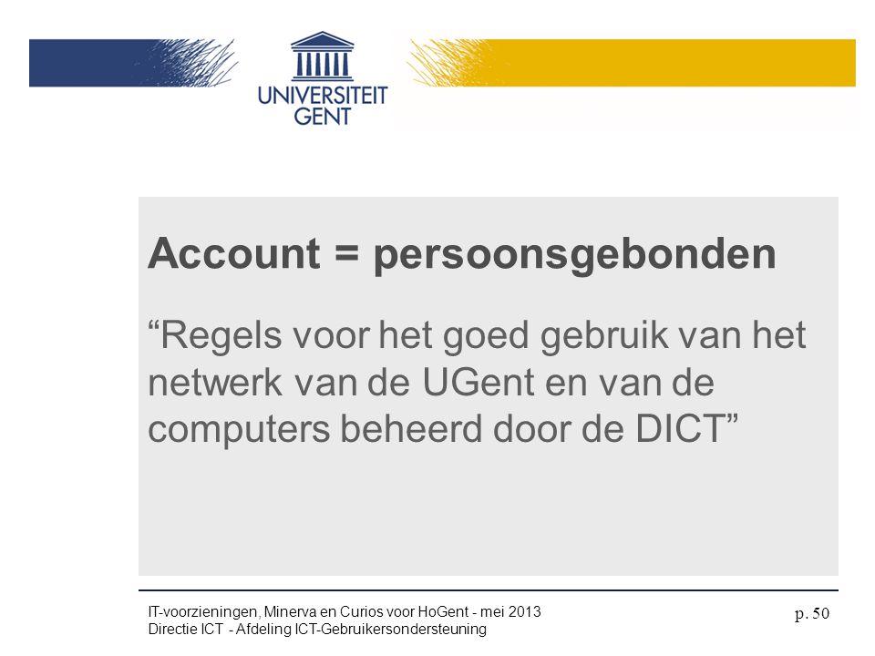 """""""Regels voor het goed gebruik van het netwerk van de UGent en van de computers beheerd door de DICT"""" Account = persoonsgebonden IT-voorzieningen, Mine"""