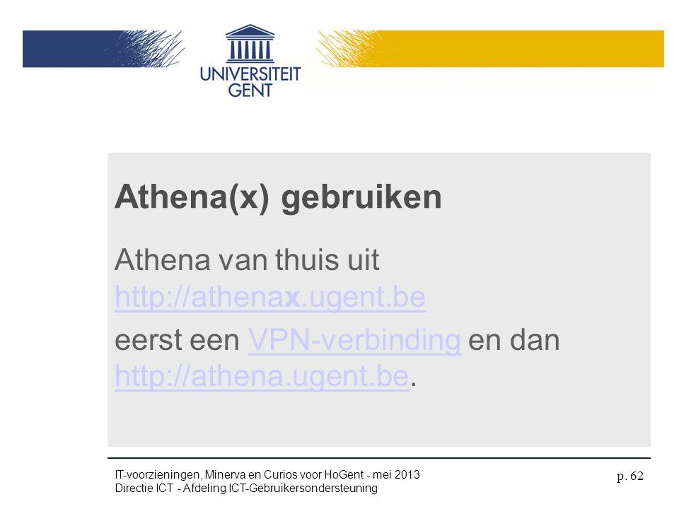 Athena van thuis uit http://athenax.ugent.be http://athenax.ugent.be eerst een VPN-verbinding en dan http://athena.ugent.be.VPN-verbinding http://athe
