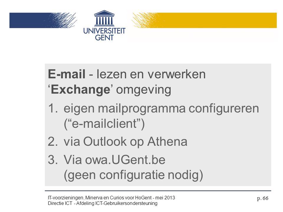 """E-mail - lezen en verwerken 'Exchange' omgeving 1.eigen mailprogramma configureren (""""e-mailclient"""") 2.via Outlook op Athena 3.Via owa.UGent.be (geen c"""