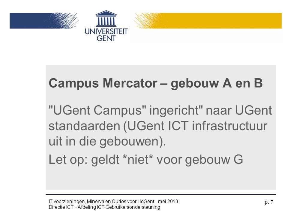 Kennismaken met de online toetsomgeving MCE Advanced vermelden Curios IT-voorzieningen, Minerva en Curios voor HoGent - mei 2013 Directie ICT - Afdeling ICT-Gebruikersondersteuning p.