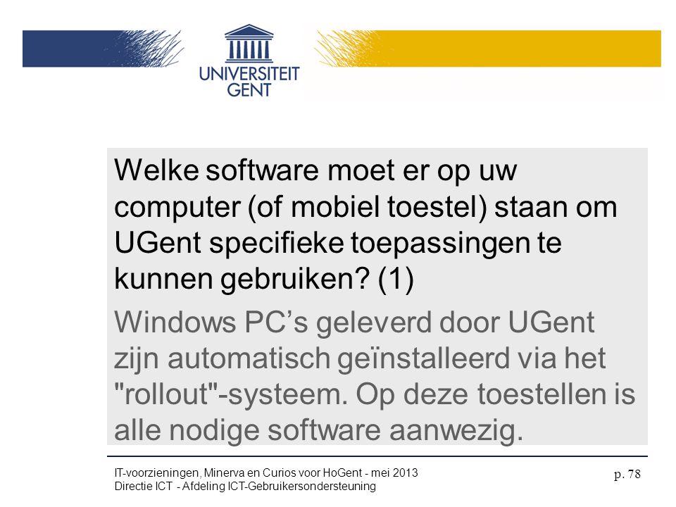 Welke software moet er op uw computer (of mobiel toestel) staan om UGent specifieke toepassingen te kunnen gebruiken? (1) Windows PC's geleverd door U