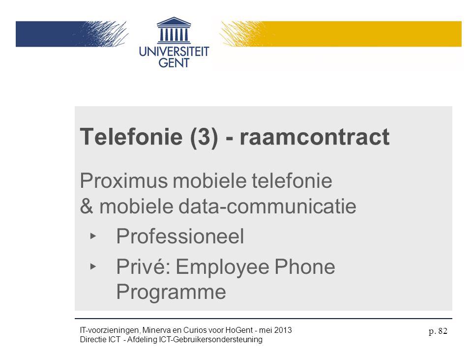 Telefonie (3) - raamcontract Proximus mobiele telefonie & mobiele data-communicatie ‣ Professioneel ‣ Privé: Employee Phone Programme IT-voorzieningen