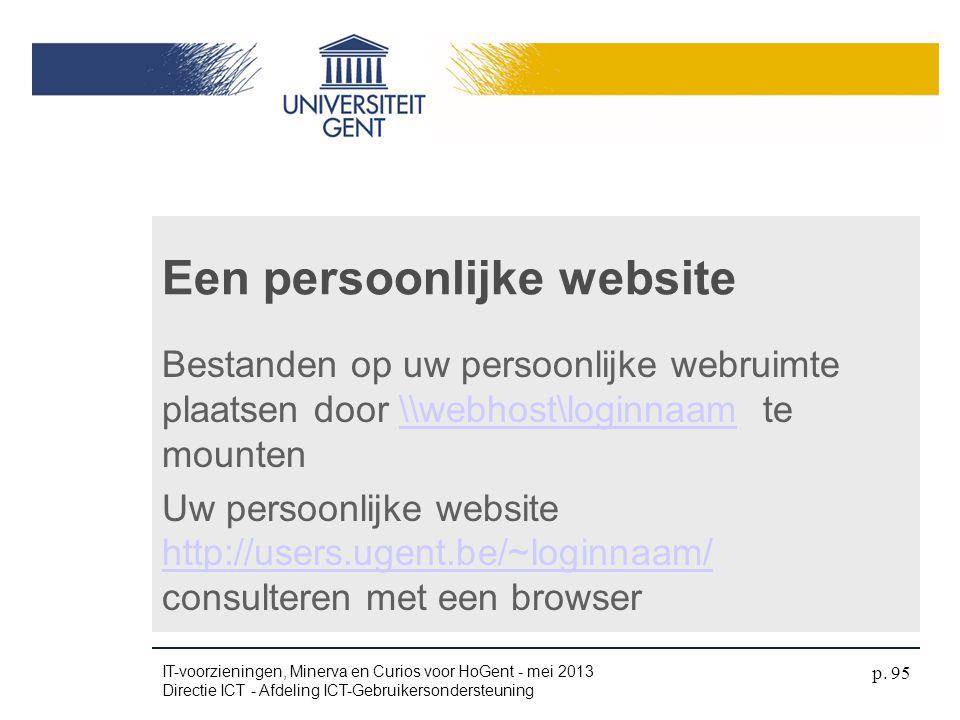 Bestanden op uw persoonlijke webruimte plaatsen door \\webhost\loginnaam te mounten\\webhost\loginnaam Uw persoonlijke website http://users.ugent.be/~