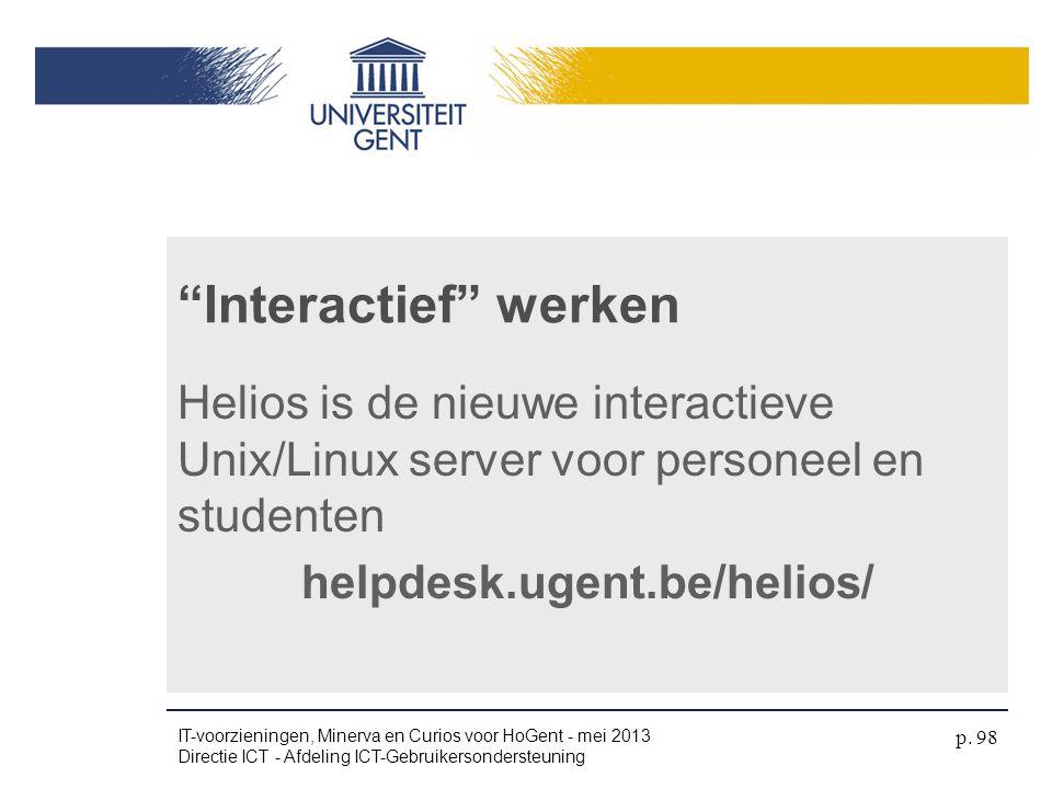 """Helios is de nieuwe interactieve Unix/Linux server voor personeel en studenten helpdesk.ugent.be/helios/ """"Interactief"""" werken IT-voorzieningen, Minerv"""