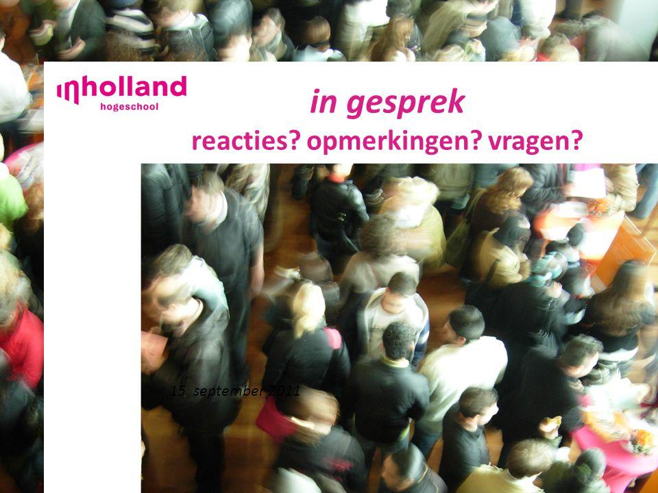 in gesprek reacties opmerkingen vragen 15 september 2011