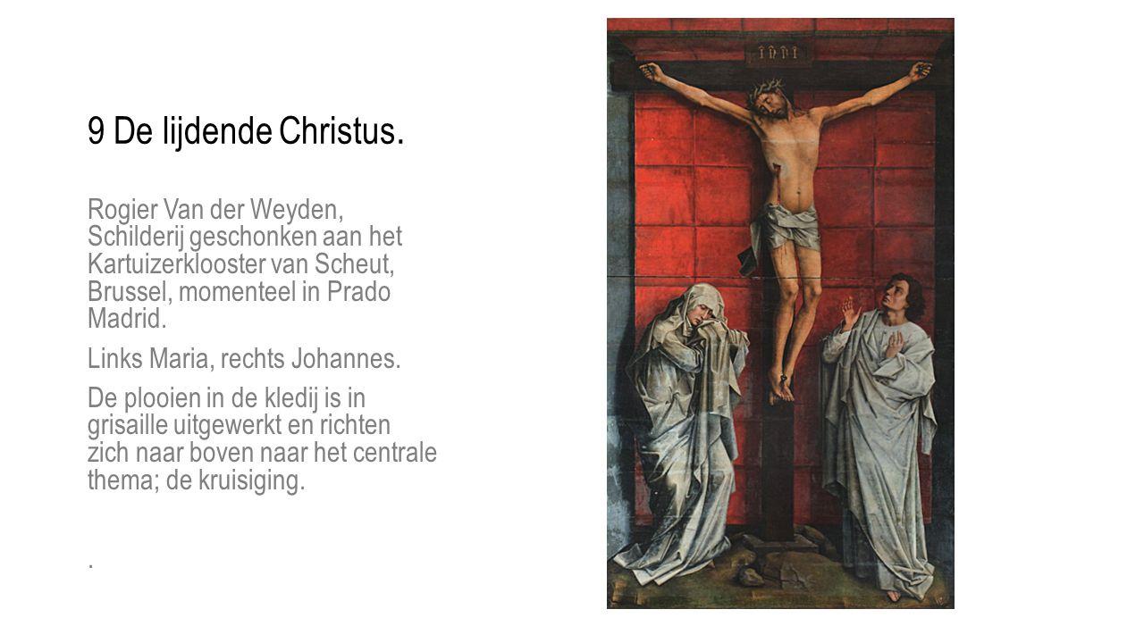 Rogier Van der Weyden, Schilderij geschonken aan het Kartuizerklooster van Scheut, Brussel, momenteel in Prado Madrid. Links Maria, rechts Johannes. D