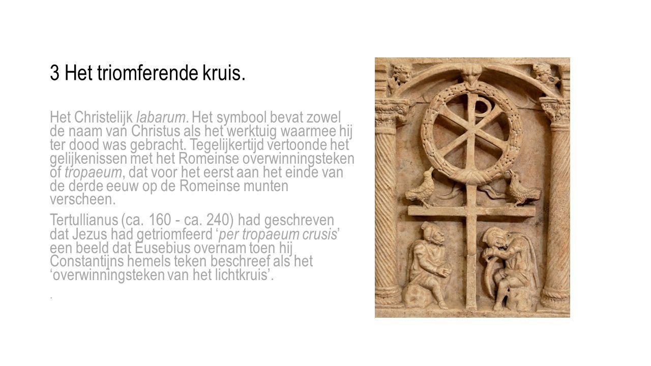 Het Christelijk labarum. Het symbool bevat zowel de naam van Christus als het werktuig waarmee hij ter dood was gebracht. Tegelijkertijd vertoonde het
