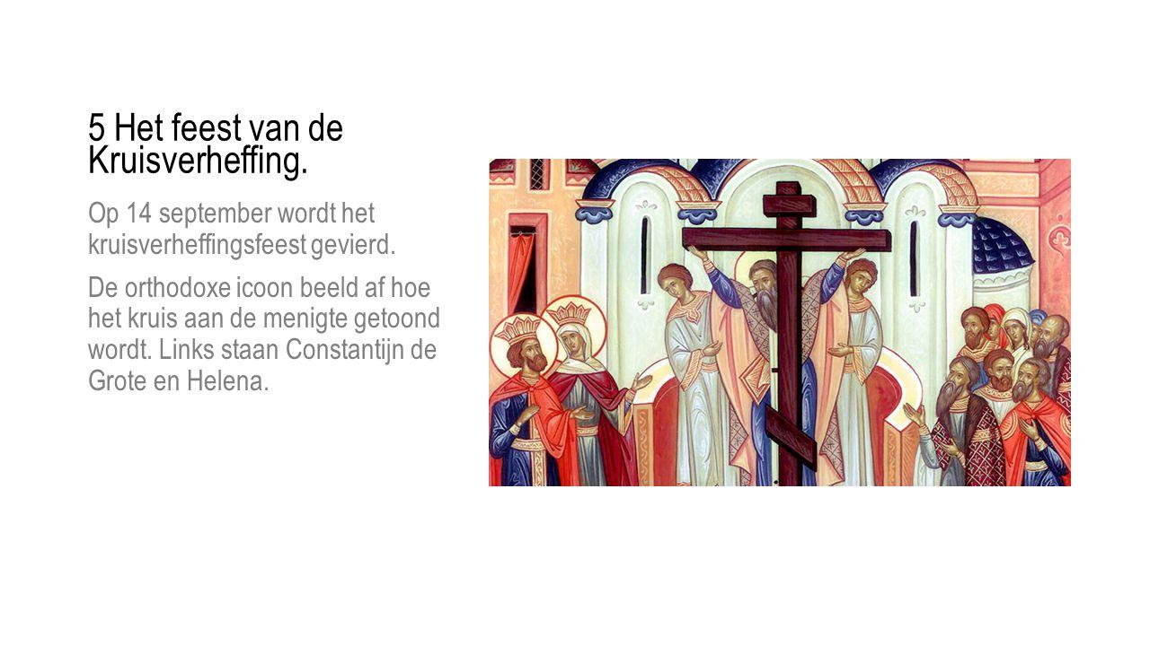 Op 14 september wordt het kruisverheffingsfeest gevierd. De orthodoxe icoon beeld af hoe het kruis aan de menigte getoond wordt. Links staan Constanti