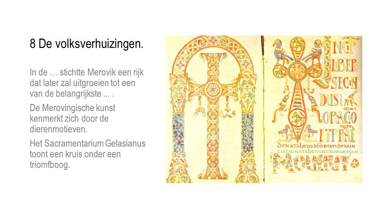 In de … stichtte Merovik een rijk dat later zal uitgroeien tot een van de belangrijkste.... De Merovingische kunst kenmerkt zich door de dierenmotieve