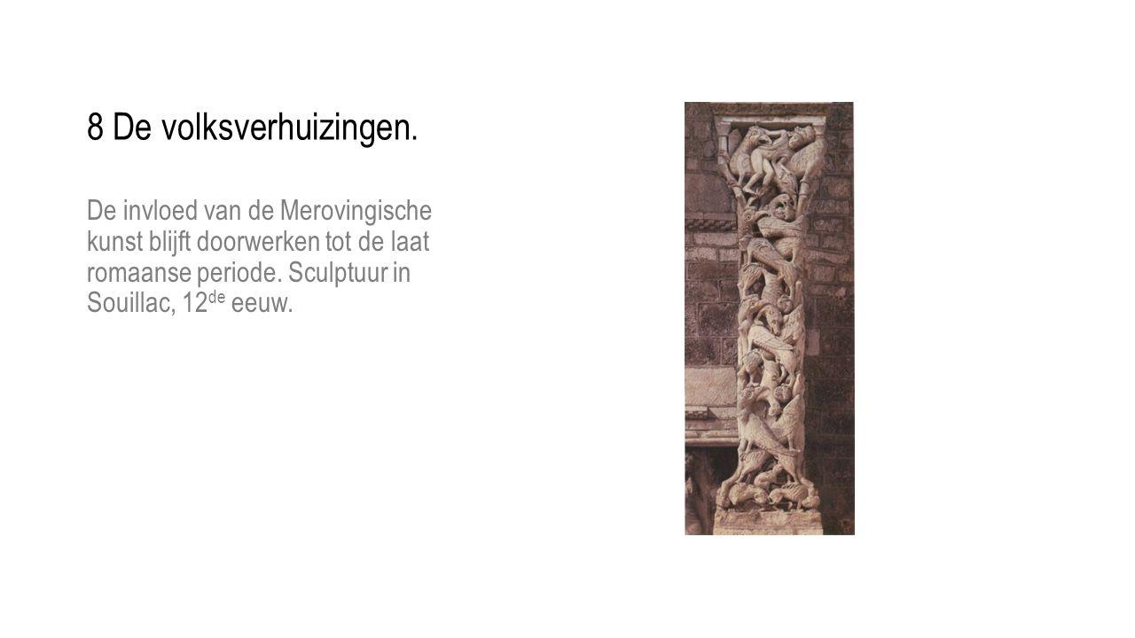 De invloed van de Merovingische kunst blijft doorwerken tot de laat romaanse periode. Sculptuur in Souillac, 12 de eeuw. 8 De volksverhuizingen.