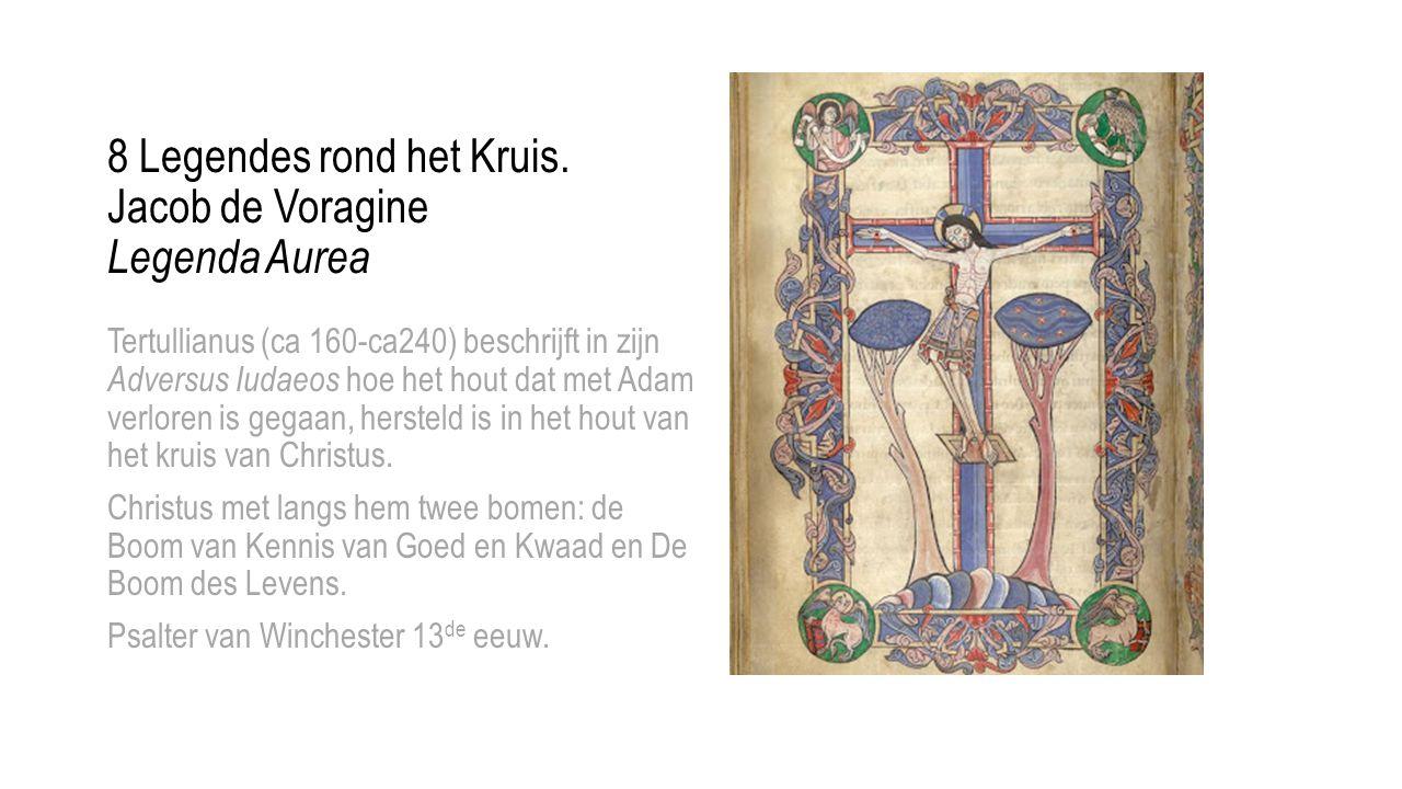 Tertullianus (ca 160-ca240) beschrijft in zijn Adversus Iudaeos hoe het hout dat met Adam verloren is gegaan, hersteld is in het hout van het kruis va