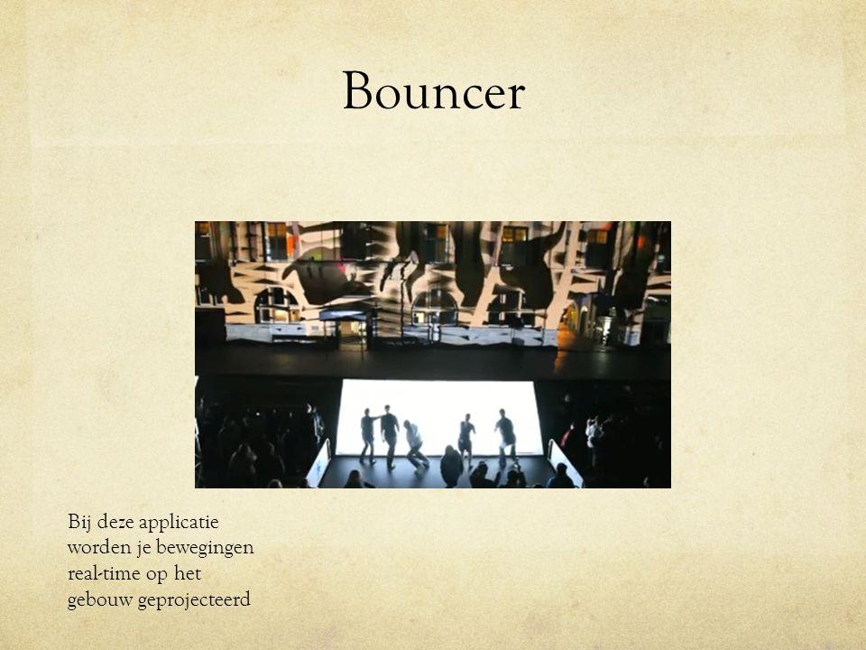 Bouncer Bij deze applicatie worden je bewegingen real-time op het gebouw geprojecteerd