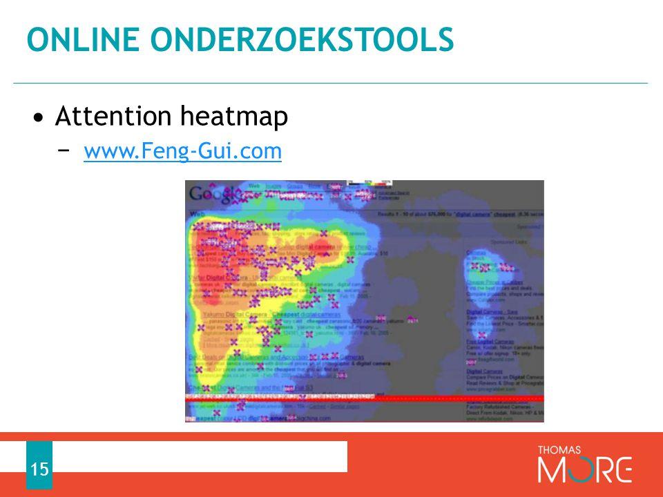 • Attention heatmap − www.Feng-Gui.com www.Feng-Gui.com ONLINE ONDERZOEKSTOOLS 15