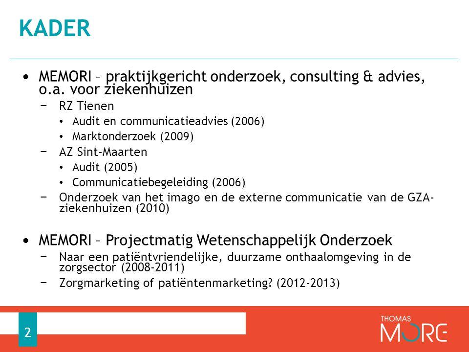 • MEMORI – praktijkgericht onderzoek, consulting & advies, o.a. voor ziekenhuizen − RZ Tienen • Audit en communicatieadvies (2006) • Marktonderzoek (2