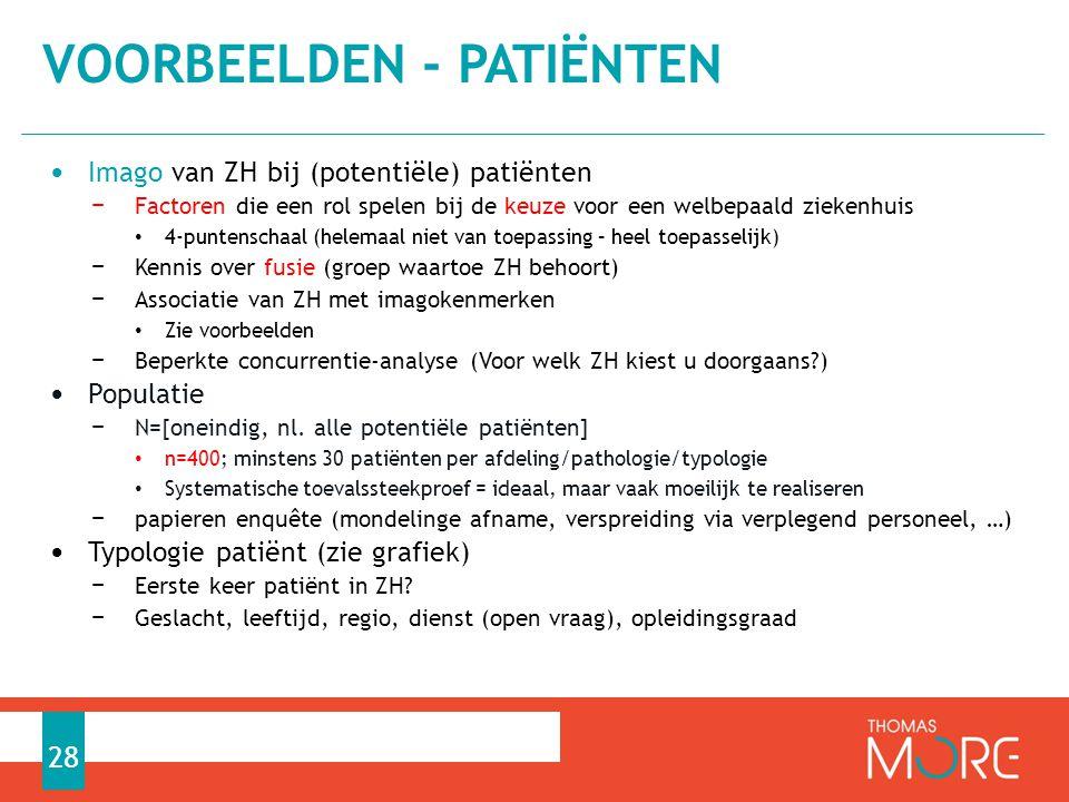 • Imago van ZH bij (potentiële) patiënten − Factoren die een rol spelen bij de keuze voor een welbepaald ziekenhuis • 4-puntenschaal (helemaal niet va