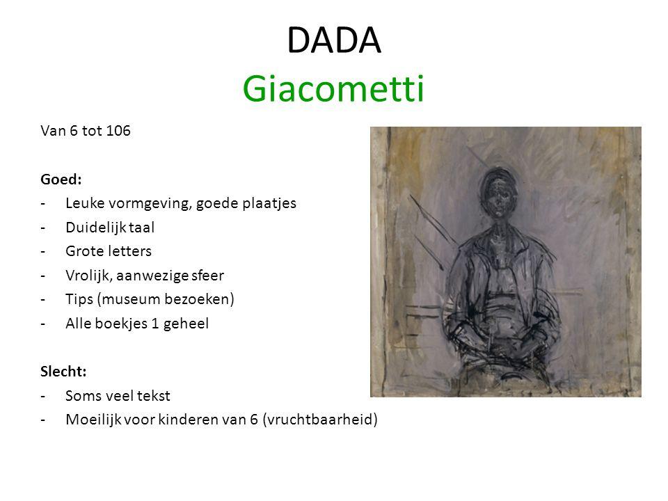 Van 6 tot 106 Goed: -Leuke vormgeving, goede plaatjes -Duidelijk taal -Grote letters -Vrolijk, aanwezige sfeer -Tips (museum bezoeken) -Alle boekjes 1