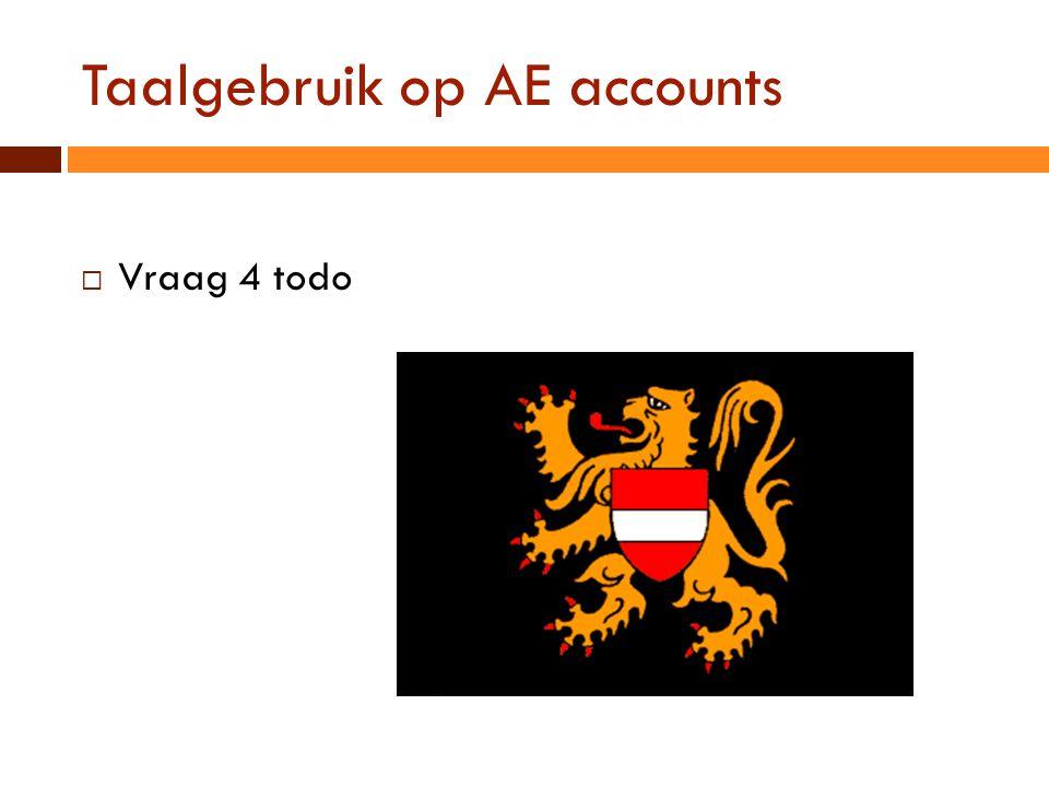 Taalgebruik op AE accounts  Vraag 4 todo