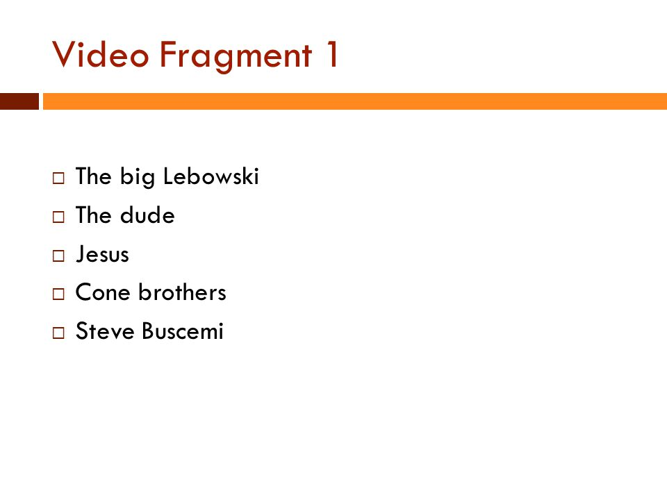 Video Fragment 1  The big Lebowski  The dude  Jesus  Cone brothers  Steve Buscemi