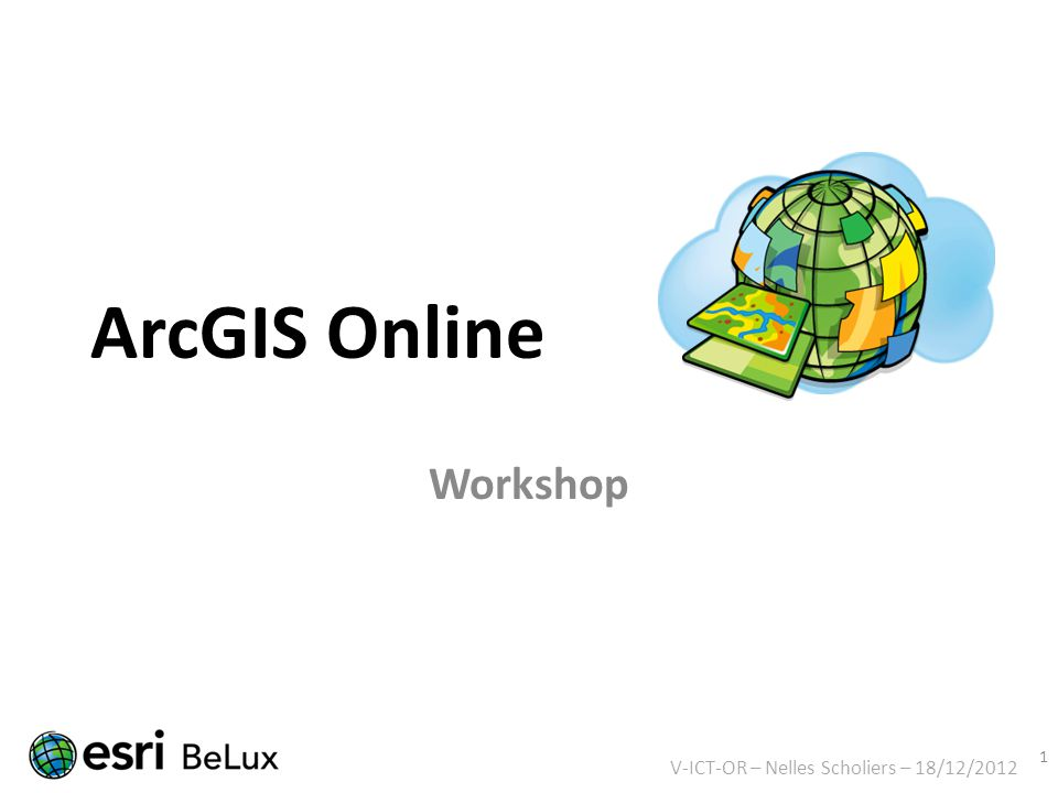 ArcGIS Online Workshop 1 V-ICT-OR – Nelles Scholiers – 18/12/2012