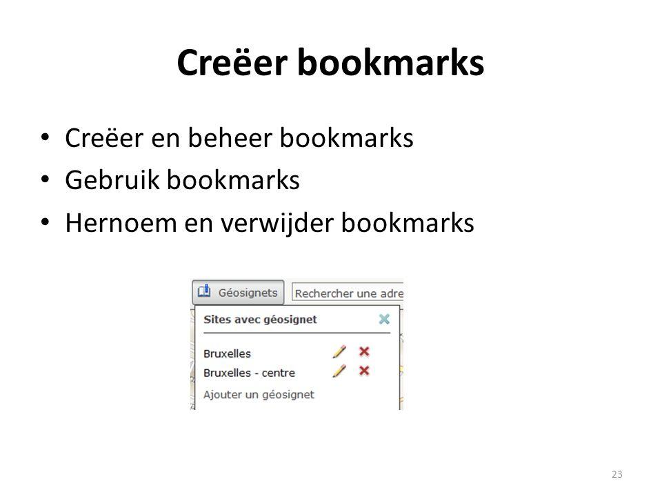 Creëer bookmarks • Creëer en beheer bookmarks • Gebruik bookmarks • Hernoem en verwijder bookmarks 23