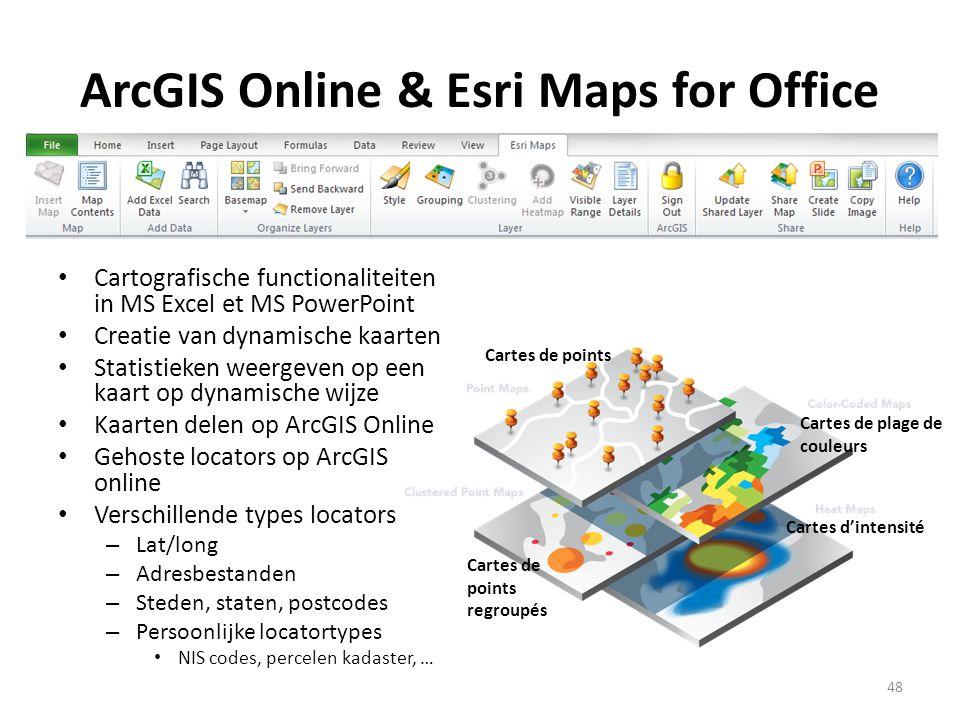 ArcGIS Online & Esri Maps for Office • Cartografische functionaliteiten in MS Excel et MS PowerPoint • Creatie van dynamische kaarten • Statistieken w