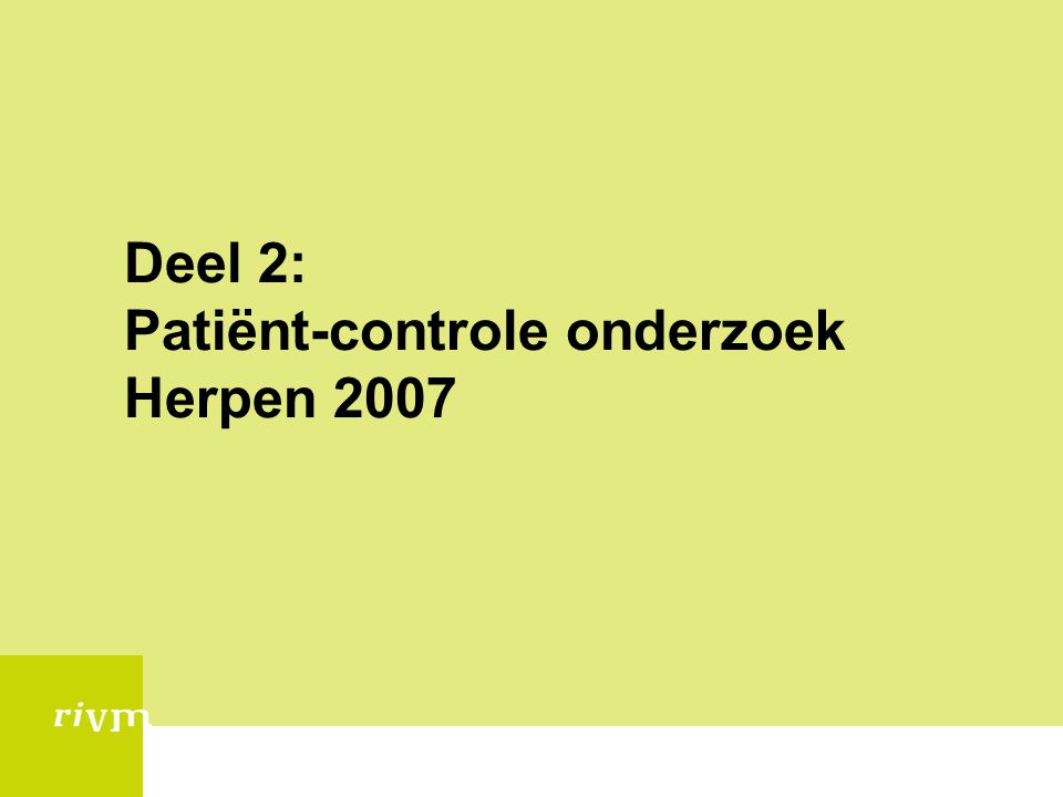 Deel 2: Patiënt-controle onderzoek Herpen 2007